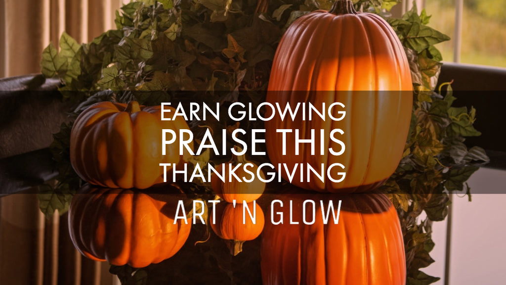 Earn Glowing Praise This Thanksgiving