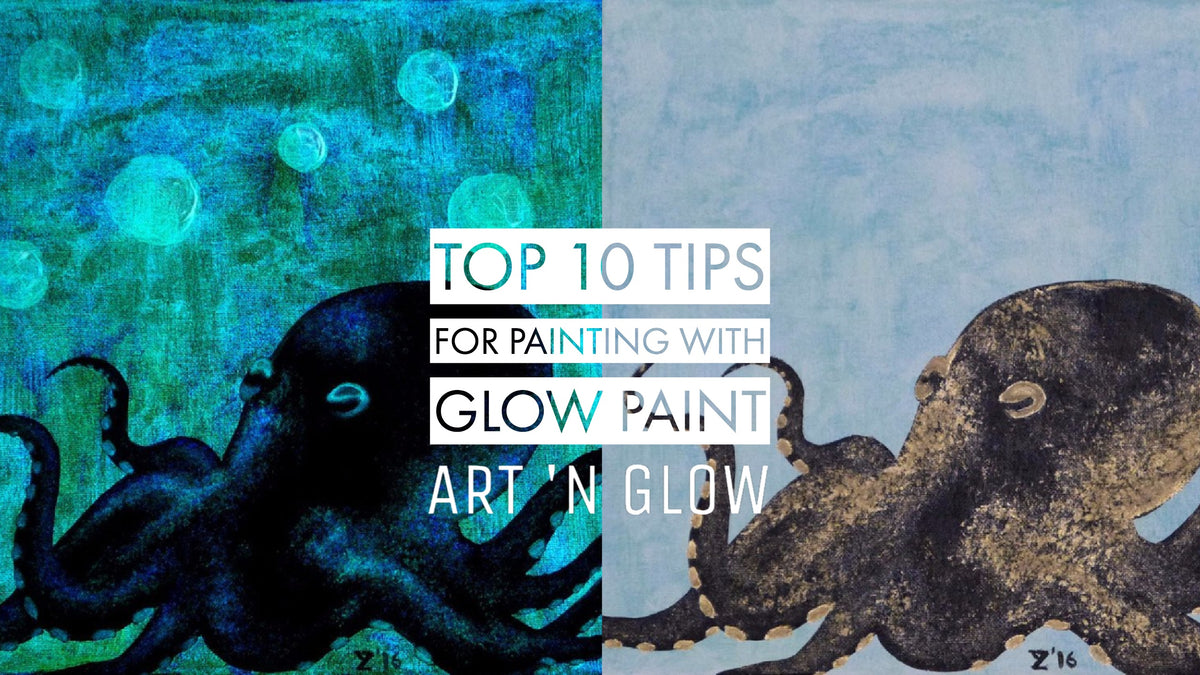 Top Ten Tips For Painting With Glow In The Dark Paint Art N Glow