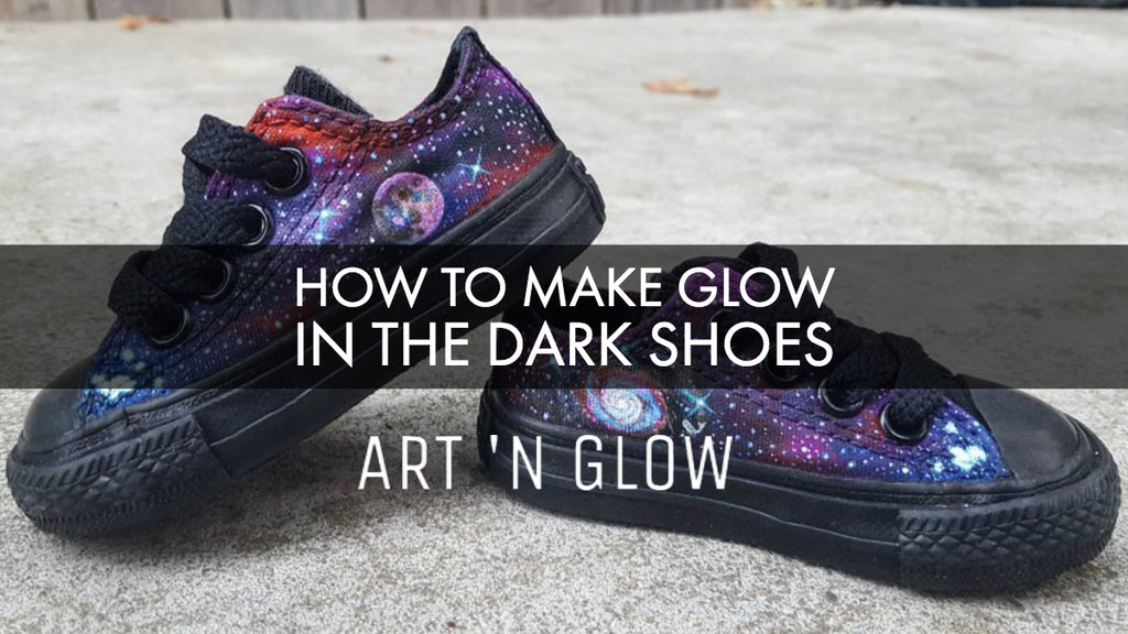 How to Make Glow in the Dark Shoes