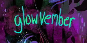 Celebrate GLOWVEMBER with us this month!