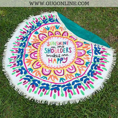 Sunshine On My Shoulders Makes Me Happy Round Beach Towel