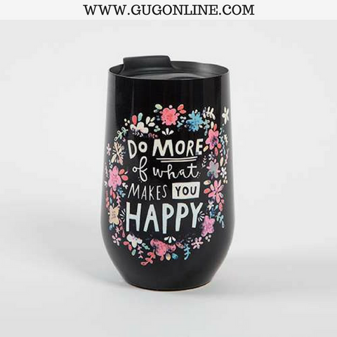Do More Of What Makes You Happy Wine Tumbler