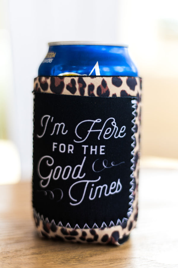 I'm Here for the Good Times Leopard Pocket Koozie
