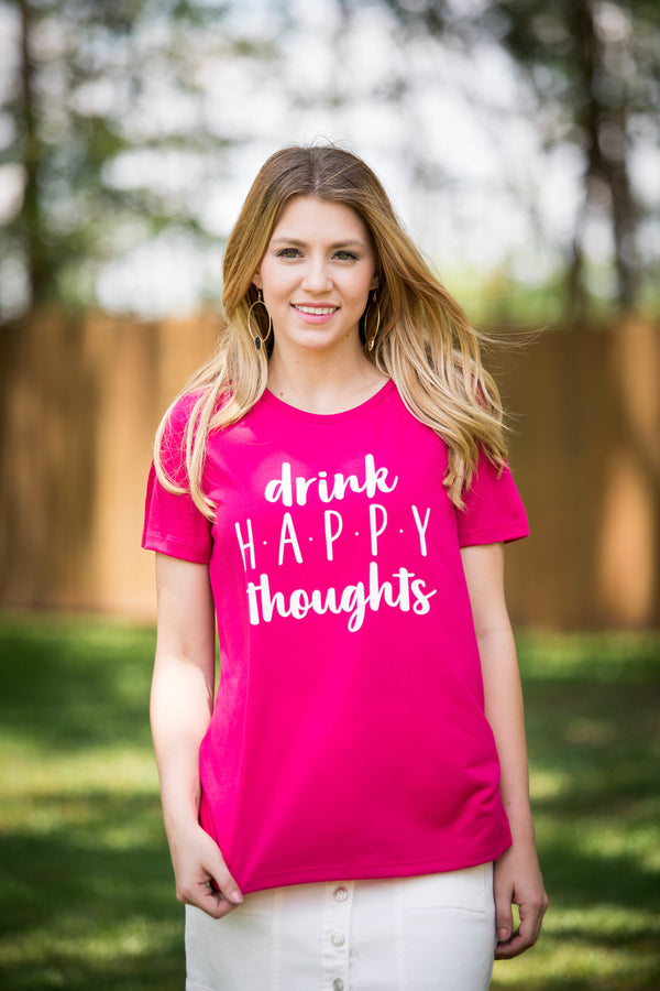 Drink Happy Thoughts Short Sleeve Tee Shirt in Fuchsia