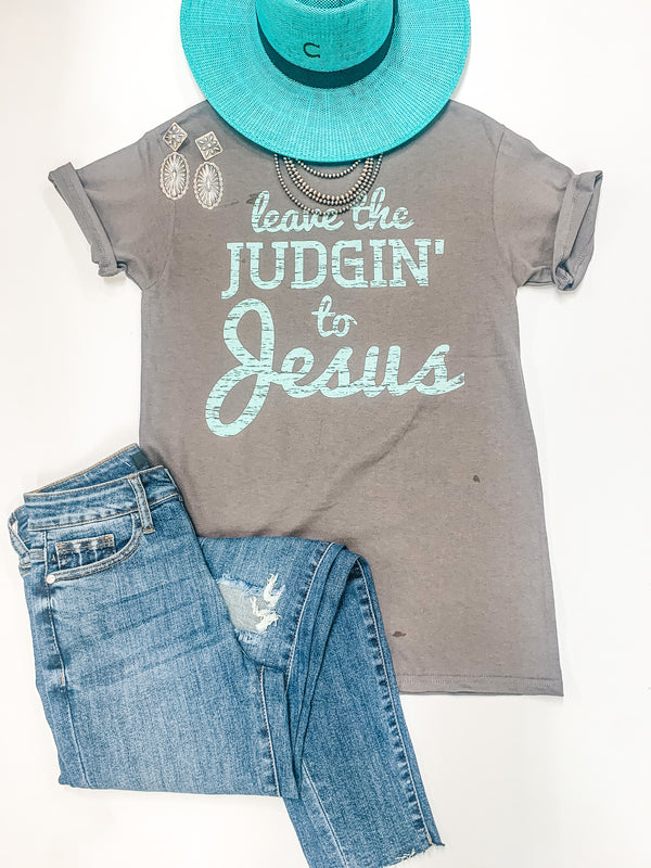 Leave The Judging To Jesus Short Sleeve Graphic Tee in Grey