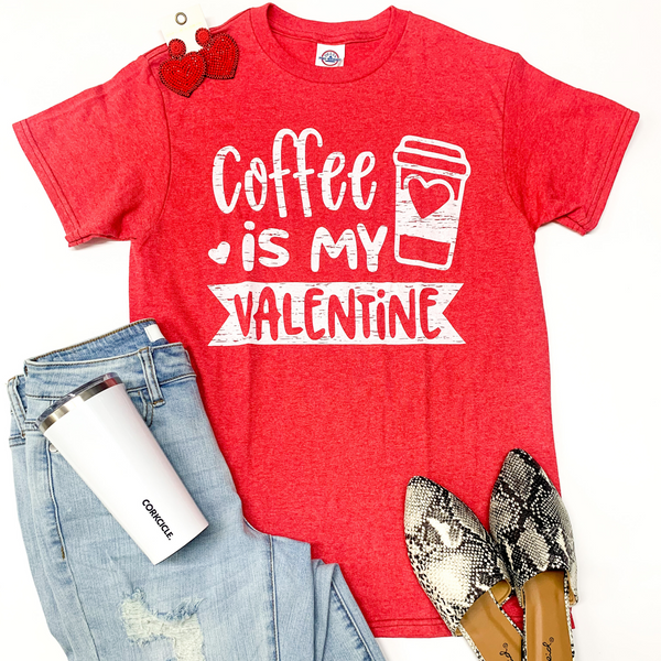 Coffee is My Valentine Short Sleeve Graphic Tee in Heather Red