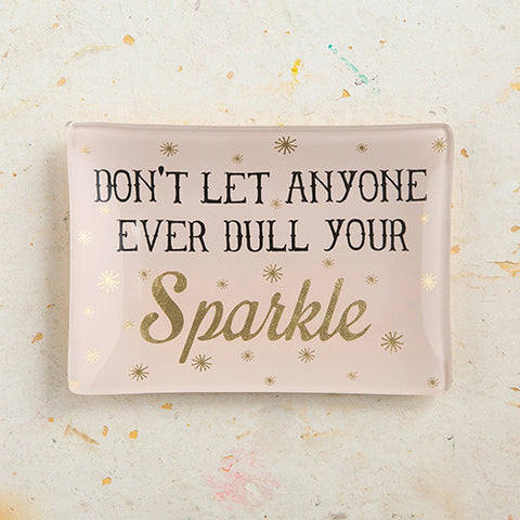 Don't Let Anyone Dull Your Sparkle Rectangle Glass Tray