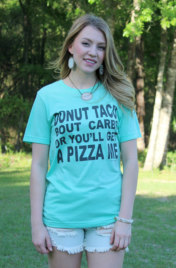Donut Taco Bout Carbs or You'll Get a Pizza Me Short Sleeve Tee Shirt
