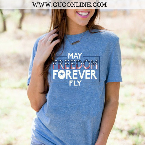 May Freedom Forever Fly Short Sleeve Tee Shirt