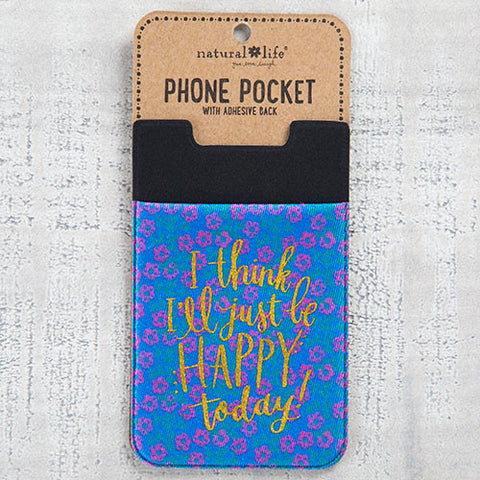 I Think I'll Just Be Happy Today Phone Pocket
