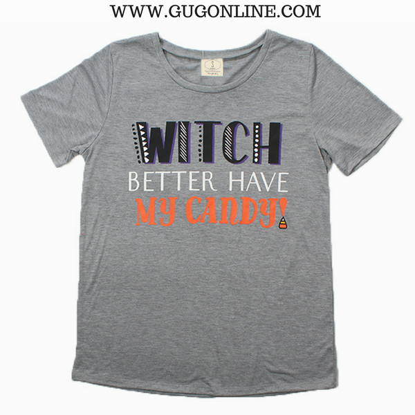 Witch Better Have My Candy Short Sleeve Tee Shirt in Grey