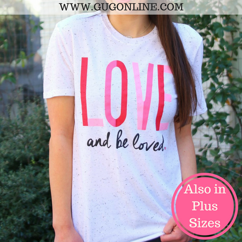 Love and Be Loved Short Sleeve Tee Shirt