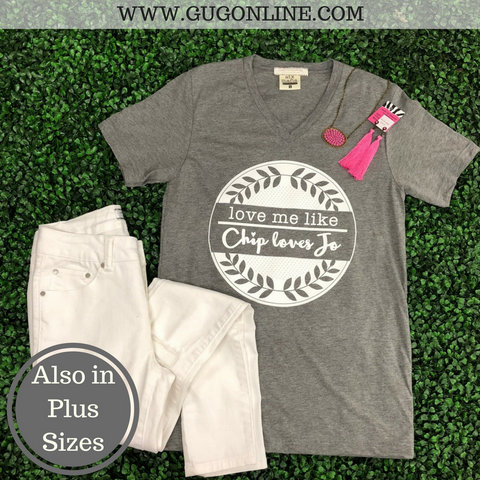 Love Me Like Chip Loves Jo Short Sleeve Tee Shirt in Heather Grey