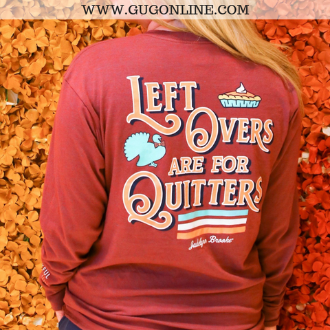 Leftovers Are For Quitters Long Sleeve Tee Shirt in Maroon