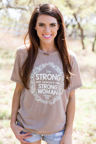 Because A Strong Woman Raised Me Short Sleeve Tee Shirt