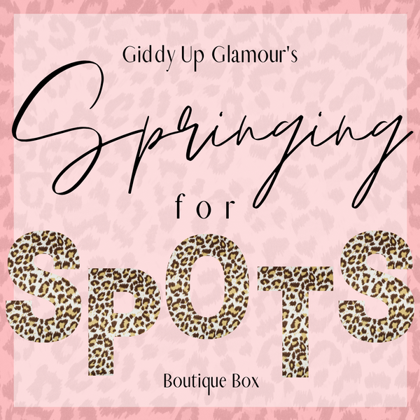 Giddy Up Glamour Boutique Box | Springing for Spots