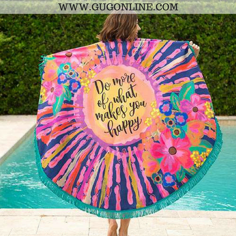 Do More Of What Makes You Happy Round Beach Towel