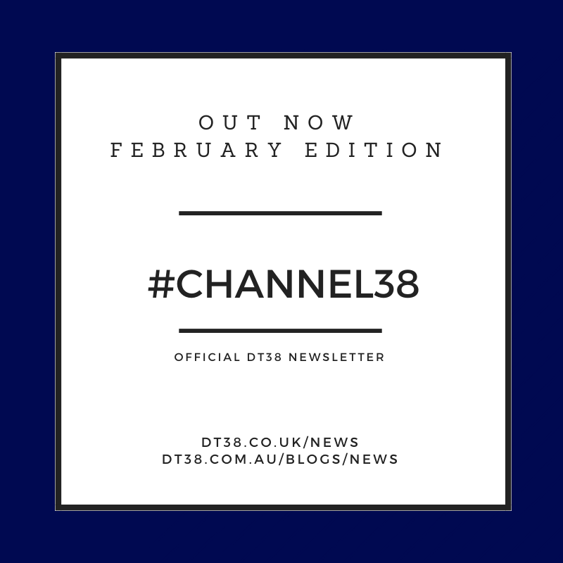 DT38 OFFICIAL NEWSLETTER – CHANNEL38 – FEBRUARY 2020 EDITION