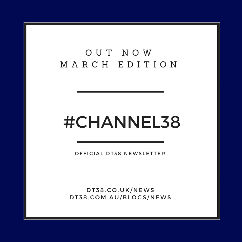DT38 OFFICIAL NEWSLETTER – CHANNEL38 – MARCH 2020 EDITION