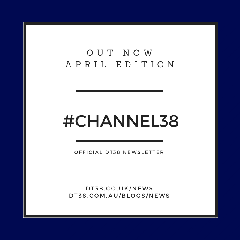 DT38 Official Newsletter – CHANNEL38 – April 2020 Edition
