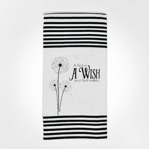 A Fart is a Wish Your Butt Makes TERRY TOWEL