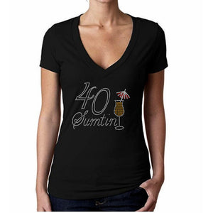 40 Sumtin Rhinestone Birthday T Shirt