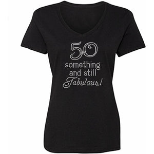 50 Something and Still Fabulous Rhinestone V-Neck T-Shirt