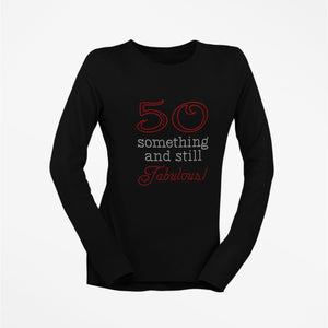 50 Something and Still Fabulous Rhinestone T-Shirt