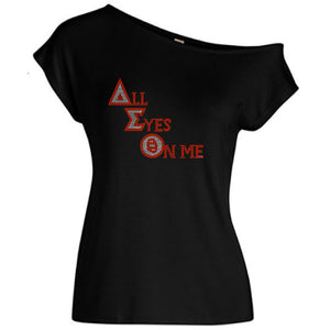 Delta Sigma Theta All Eyes On Me Off Shoulder Tee