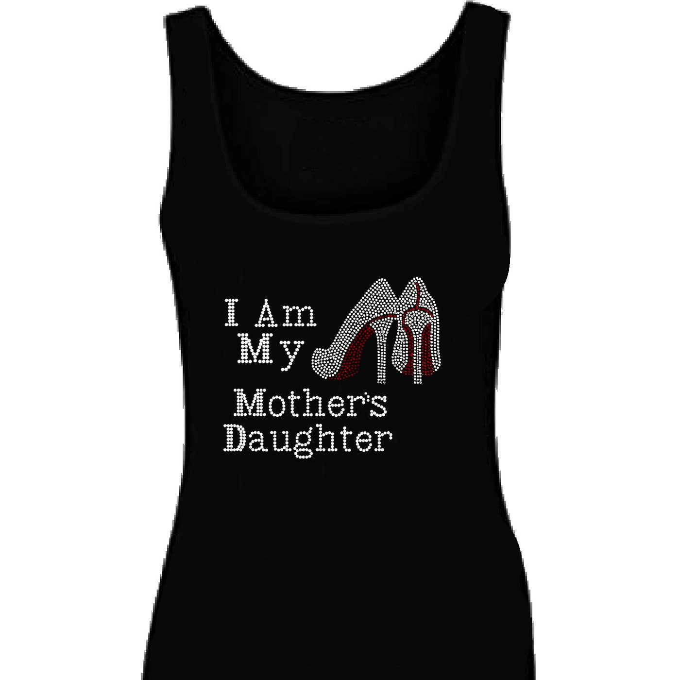 I Am My Mothers Daughters Rhinestone Tank Top Zoe And Eve