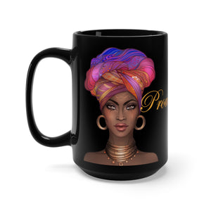 Proud Bold Fierce Black Mug 15oz