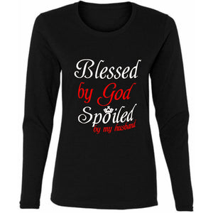 Blessed By God Spoiled By My Husband Long Sleeve T-Shirt