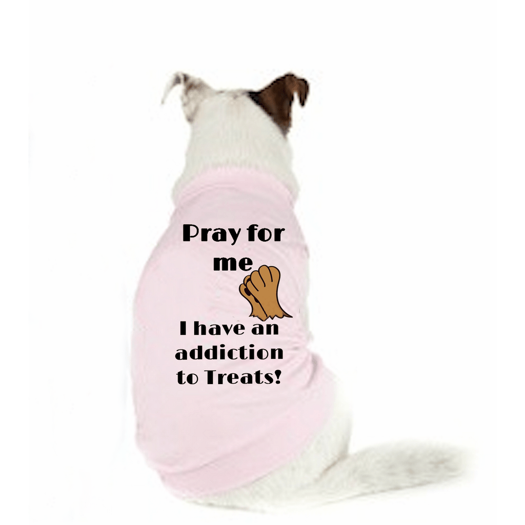 Dog T Shirts - Pray For Me Addicted To Treats Doggy T-Shirt