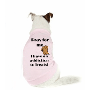 Pray For Me Addicted To Treats Doggy T-Shirt Xs / Pink Dog T Shirts