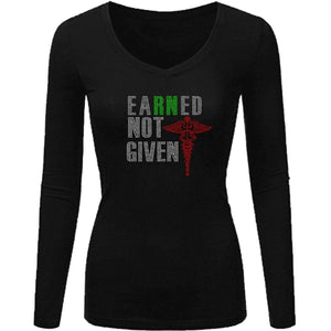 Earned Not Given Rhinestone Nurses Tee