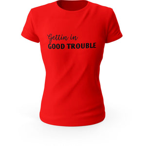 Gettin In Good Trouble Self Expression T-Shirt