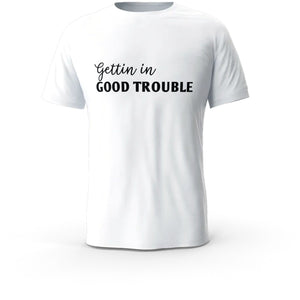 Gettin In Good Trouble Self Expression Mens T-Shirt