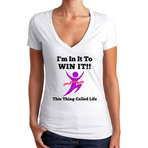 I'm In It To Win It This Thing Called Life T Shirt