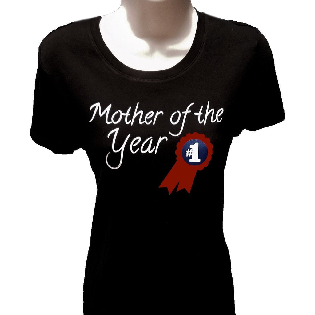 T Shirt - Mother Of The Year T Shirt