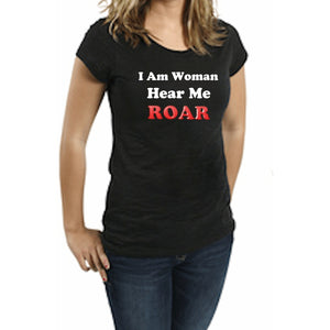 I Am Woman Hear Me Roar T Shirt