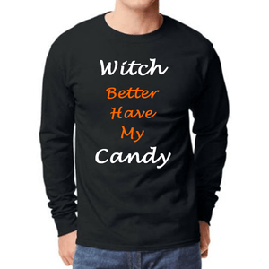 Witch Better Have My Candy Mens Halloween Tee