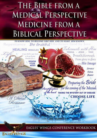 THE BIBLE FROM A MEDICAL PERSPECTIVE & MEDICINE FROM A BIBLICAL PERSPECTIVE