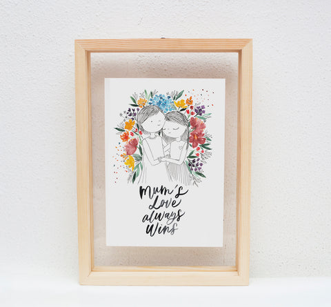 A5 Print: Mum's Love Always Win