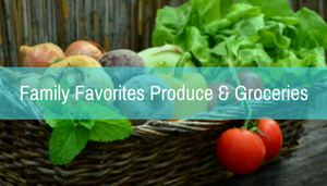 RETIRED: Family Favorites Produce & Groceries
