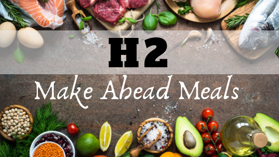 HALF SIZE: H2 Make Ahead Meal Pack