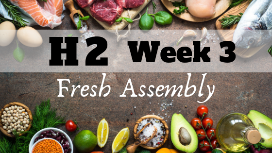 HALF SIZE: H2 Fresh Assembly WEEK 3