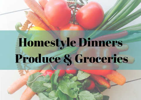Homestyle Dinners Produce & Groceries