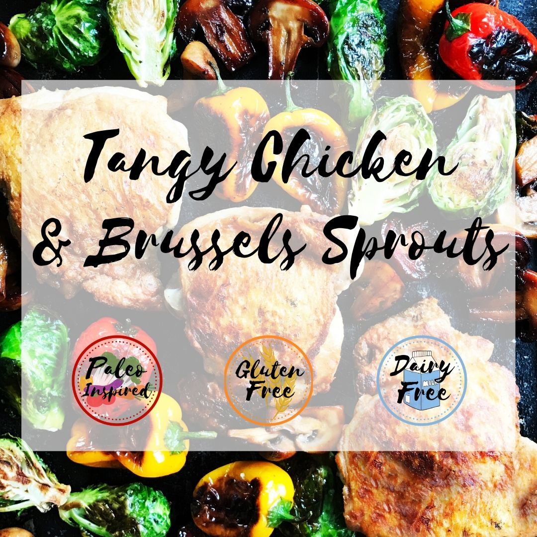 Tangy Chicken & Brussels Sprouts