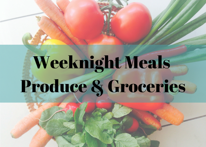Weeknight Meals Produce & Groceries