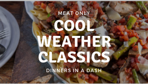 Cool Weather Classics-Meat Only